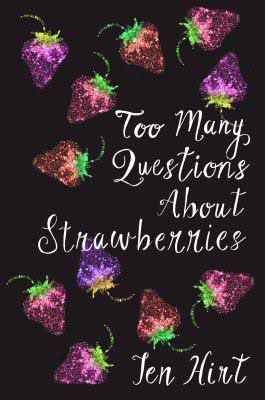 too many questions about strawberries hirt