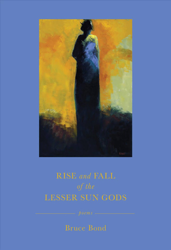 'Rise and Fall of the Lesser Sun Gods' - Bruce Bond